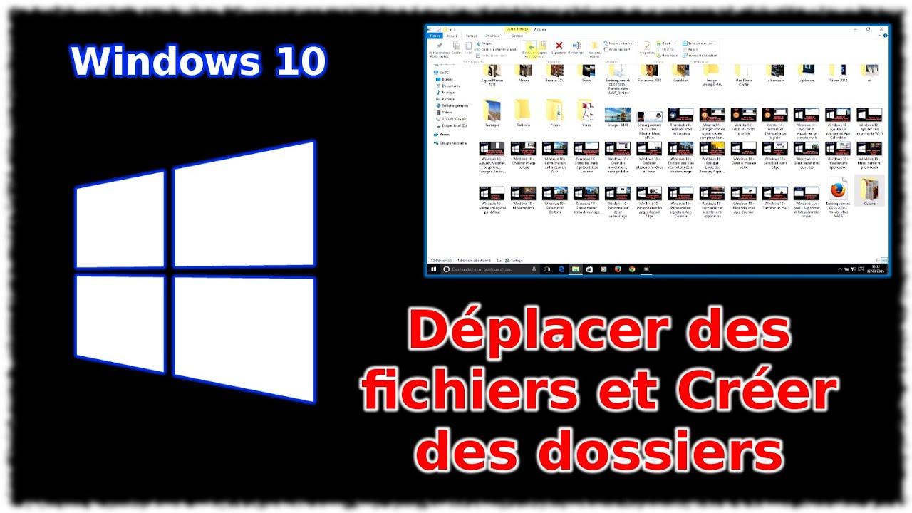 tuto windows 10 d placer des fichier et cr er des dossiers youtube. Black Bedroom Furniture Sets. Home Design Ideas