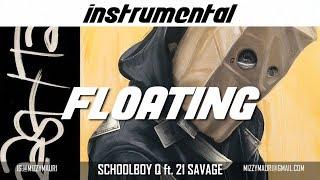 ScHoolboy Q ft. 21 Savage - Floating (INSTRUMENTAL) *reprod*