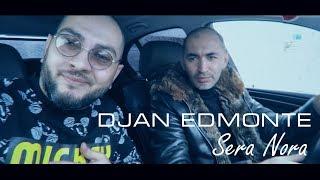 Смотреть клип Djan Edmonte - Sera Nora