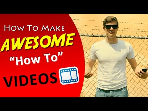 """How To Make A Video - Making Effective """"How To"""" YouTube Videos (Tutorial)"""