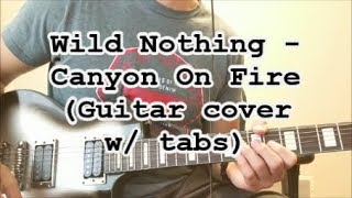 Wild Nothing - Canyon On Fire (Guitar Cover w/ Tabs)