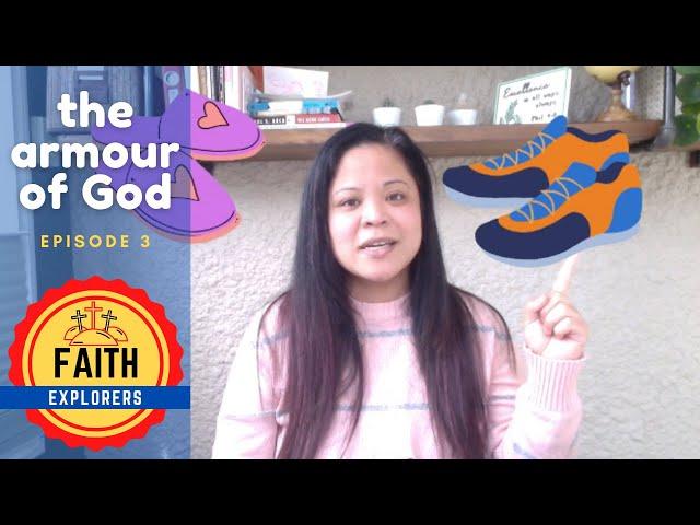 Faith Explorers -  Armour of God  - Episode 3