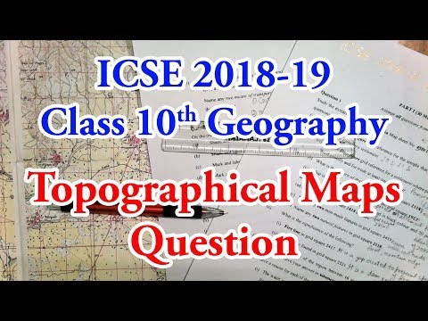 Topographical Maps Questions | ICSE Geography Board Paper 2018-2019 | Class 10 (2019-2020 Session)