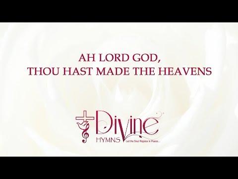 Ah Lord God, Thou Hast Made The Heavens
