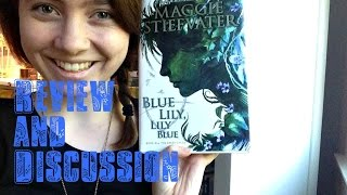 Blue Lily, Lily Blue by Maggie Stiefvater || Review and Discussion