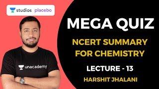 L13: MEGA QUIZ | Complete NCERT Summary for Chemistry | NEET 2020 | Harshit Jhalani