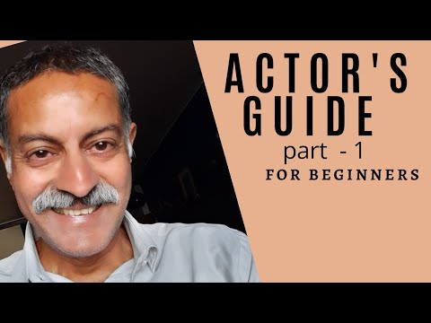 Actor's Guide Prt - 1(Acting as profession)