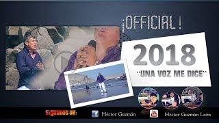 Héctor Guzmán - UNA VOZ ME DICE 2018 OFFICIAL
