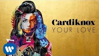 Cardiknox - Your Love (Official Audio)