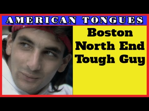 Tough Guy from Boston's North End - American Tongues episode #9