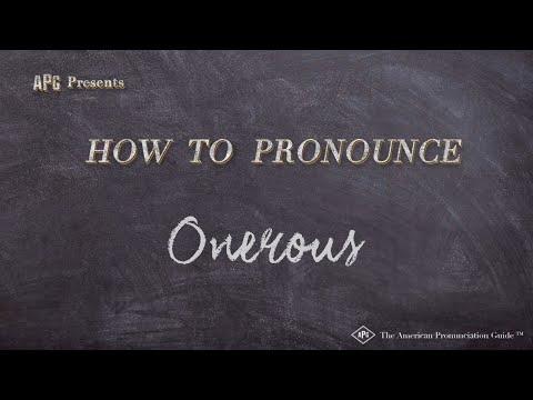 How to Pronounce Onerous  |  Onerous Pronunciation