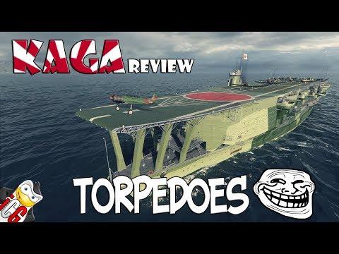 World of Warships - Kaga REVIEW - Torpedoes LEL!