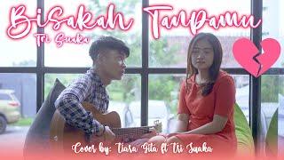 Download Bisakah Tanpamu - Tri Suaka (Cover) by Tiara Gita Suaka ft Tri Suaka