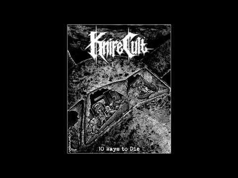 Knife Cult - 10 Ways To Die (2017) Full...