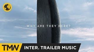 Arrival - International Trailer Music | Immediate Music - Subnuclear
