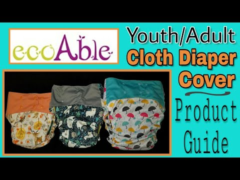 Eco Able Youth/Teen/Adult Cloth Diaper Cover Product Guide