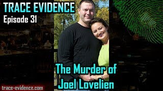 Trace Evidence - 031 - The Murder of Joel Lovelien