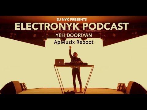 DJ NYK Featuring - Ye Dooriyan (Reboot) on Electronyk Podcast 15
