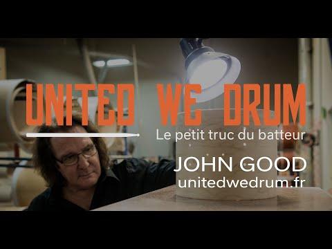 John Good - United We Drum, le petit truc du batteur
