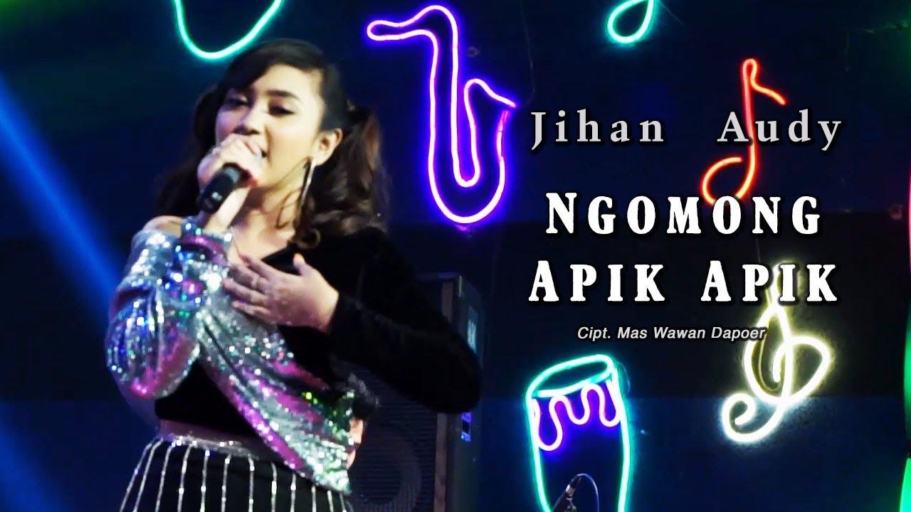 Jihan Audy - Ngomong Apik - Apik ( Official Music Video )