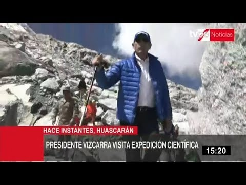 Presidente Vizcarra visita a expedición científica que busca información en el Huascarán