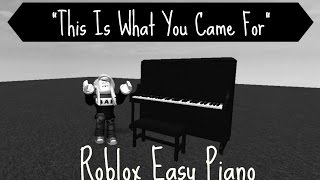 [ Easy ] This Is What You Came For [ Roblox Piano ]