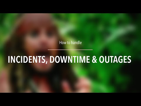 How to handle incidents, downtime and outages