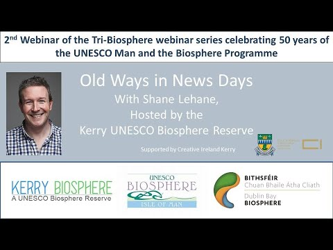 Tri Biosphere Webinar series 2  Old Ways in New Days  Shane Lehane