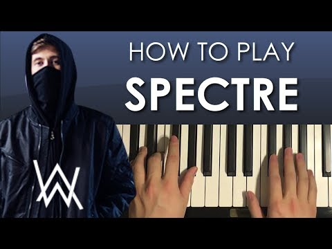 How To Play - Alan Walker - Spectre (PIANO TUTORIAL LESSON)