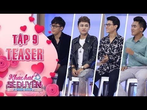Khúc hát se duyên|teaser tập 9: Thu Trang hào hứng khi các thí sinh nam đều là gu của mình