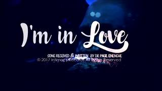I'm in Love - Dr Paul Enenche