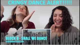 2 Moms Kpop Reaction - Block B Shall We Dance 블락비 리액션