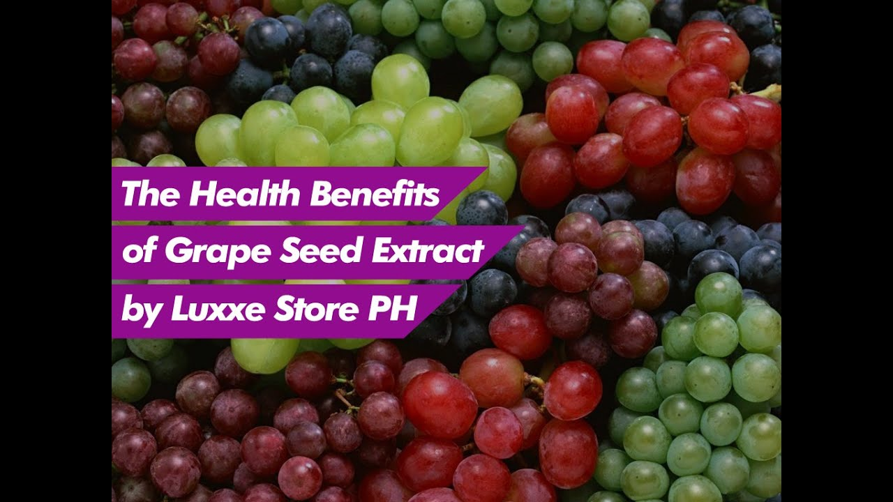 The Health Benefits Of Grape Seed Extract YouTube
