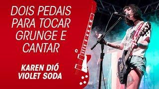 Epiphone SG e dois pedais para tocar grunge e cantar | Karen Dió, Violet Soda