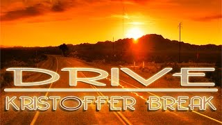 Kristoffer Break - Drive (Original Radio Edit)