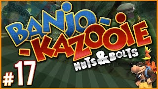 Banjo-Kazooie: Nuts & Bolts - HARDEST MISSION IN THE GAME! | PART 17