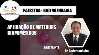 Aplicações de Materiais Biomiméticos - Dr. Anderson Lobo