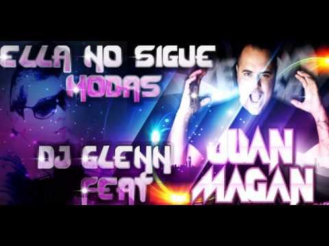 Ella No Sigue Modas (Tribal Remix)Juan Magan-Ft -Dj Glenn. :)