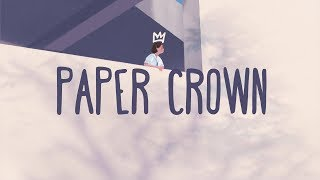 Alec Benjamin ~ Paper Crown (Lyrics)