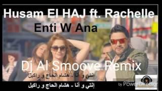 Hisham El Haj-Enti W Ana(Rachelle)(dj al smoove remix)