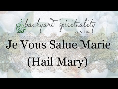 Je vous Salue Marie (Hail Mary)