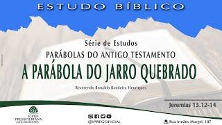 """Série Parábolas do Antigo Testamento - """"A parábola do jarro quebrado"""" (Jr 13.12-14)"""