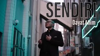 Dayat Ahim - Sendiri Official Music Video