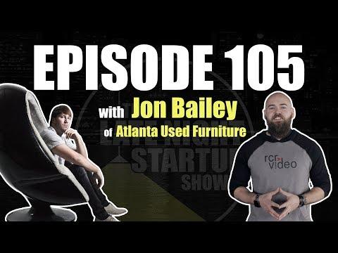Ep. 105 - Flipping Furniture For Profit - Jon Bailey of Atlanta Used Furniture