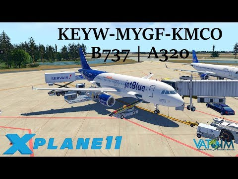 X-Plane 11 | Bahamas Tour! | KEYW-MYGF-KMCO | B738 ZIBO-JarA320 | VATSIM