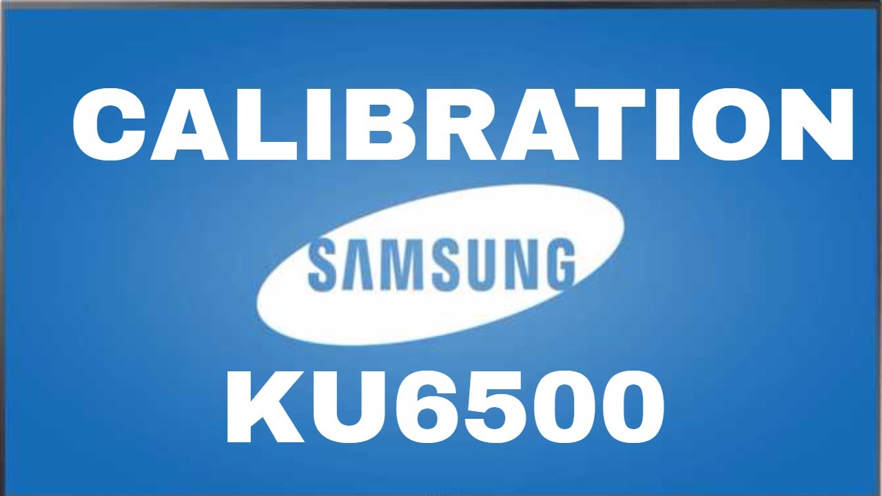 Samsung KU6500 Calibration Settings, Best Settings For Movie, Game & HDR