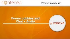 Weave Quick Tip: Forum Lobbies and Chat + Audio