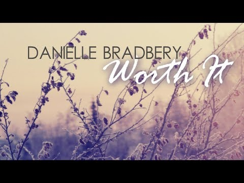 Danielle Bradbery - Worth It (Lyric Video)