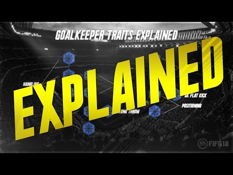 FIFA 18: PRO CLUBS GK TRAITS / NEW SYSTEM EXPLAINED!