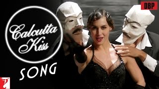 Calcutta Kiss - Song  - Detective Byomkesh Bakshy - Lauren Gottlieb